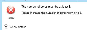 Number of cores must be at least 8 error